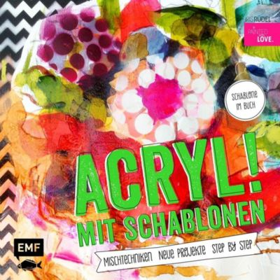 Acryl! mit Schablonen - Iris Rüdel  