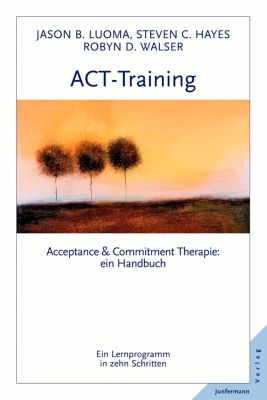 ACT-Training, Jason Luoma, Steven C. Hayes, Robyn D. Walser
