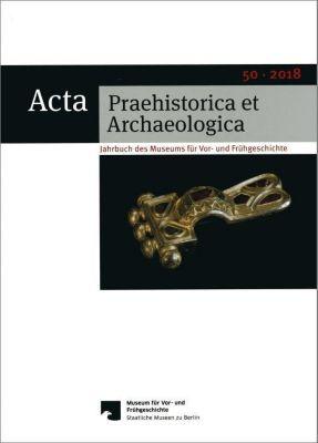 Acta Praehistorica et Archaeologica 50, 2018