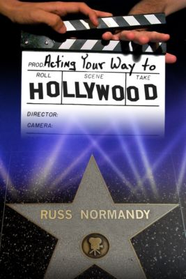 Acting Your Way to Hollywood, Russ Normandy