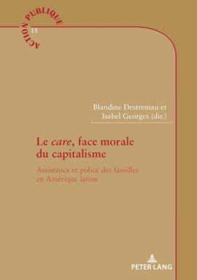 Action publique / Public Action: Le «care», face morale du capitalisme