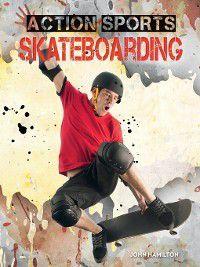 Action Sports: Skateboarding, John Hamilton