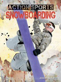 Action Sports: Snowboarding, John Hamilton