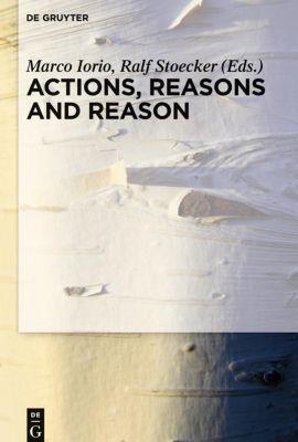 Actions, Reasons and Reason
