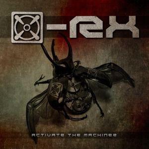 Activate The Machinez, X-Rx