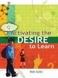Activating the Desire to Learn, Bob Sullo
