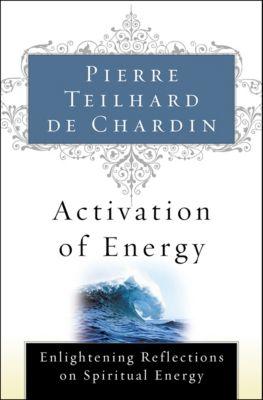 Activation of Energy, Pierre Teilhard de Chardin