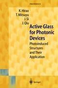 Active Glass for Photonic Devices, Kazuyuki Hirao, Tsuneo Mitsuyu, Jinhai Si