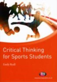 Active Learning in Sport: Critical Thinking for Sports Students, Emily Ryall
