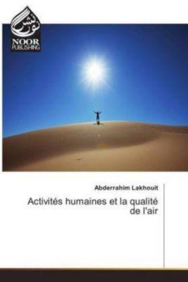 Activités humaines et la qualité de l'air, Abderrahim Lakhouit