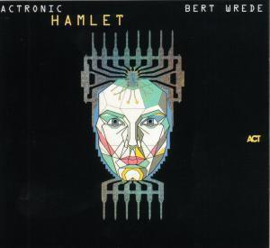 Actronic - Hamlet, Bert Wrede