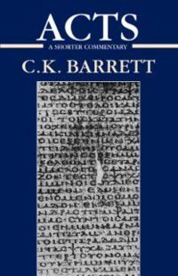 Acts of the Apostles, C. K. Barrett