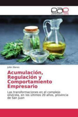 Acumulación, Regulación y Comportamiento Empresario, Julián Blanes