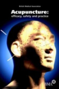 Acupuncture: Efficacy, Safety and Practice, British Medical Association