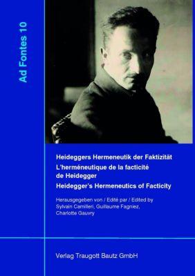Ad Fontes: Heideggers Hermeneutik der Faktizität