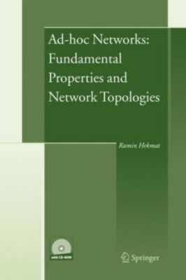 Ad-hoc Networks: Fundamental Properties and Network Topologies, w. CD-ROM, Ramin Hekmat