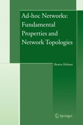 Ad-hoc Networks: Fundamental Properties and Network Topologies, Ramin Hekmat