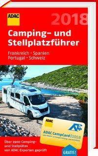 ADAC Camping- und Stellplatzführer Frankreich, Spanien, Portugal, Schweiz 2018