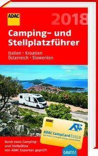 ADAC Camping- und Stellplatzführer Italien, Kroatien, Österreich, Slowenien 2018