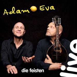 Adam & Eva (Live), Die Feisten