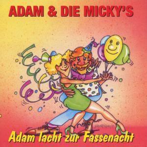 Adam Lacht Zur Fassenacht, Adam & Die Micky's