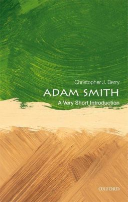 Adam Smith: A Very Short Introduction, Christopher J. Berry