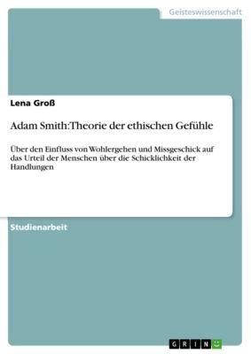 Adam Smith: Theorie der ethischen Gefühle, Lena Gross