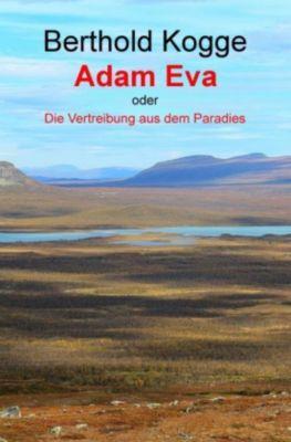 Adam und Eva - oder - Die Vertreibung aus dem Paradies - Berthold Kogge  