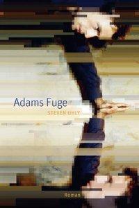 Adams Fuge, Steven Uhly