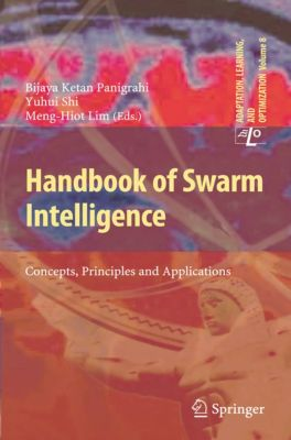 Adaptation, Learning, and Optimization: Handbook of Swarm Intelligence