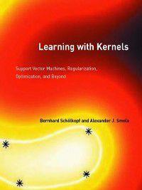 Adaptive Computation and Machine Learning series: Learning with Kernels, Bernhard Schölkopf, Alexander J. Smola
