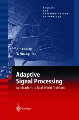 Adaptive Signal Processing, Jacob Benesty, Yteng Huang