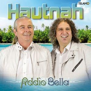 Addio Bella, Hautnah