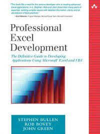 Addison-Wesley Microsoft Technology: Professional Excel Development, John Green, Stephen Bullen, Rob Bovey