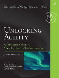 Addison-Wesley Signature (Cohn): Unlocking Agility, Jorgen Hesselberg