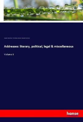 Addresses: literary, political, legal & miscellaneous, Alexander Kelly McClure, C. W McKeehan, Alexander K. (Alexander Kelly) McClure
