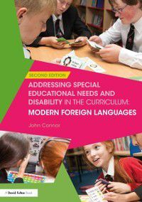 Addressing SEND in the Curriculum: Addressing Special Educational Needs and Disability in the Curriculum: Modern Foreign Languages, John Connor