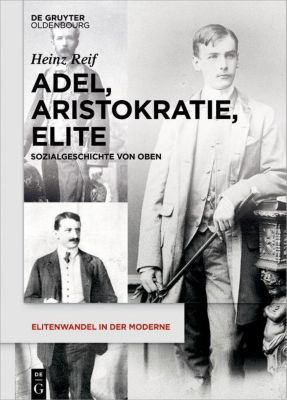 Adel, Aristokratie, Elite, Heinz Reif