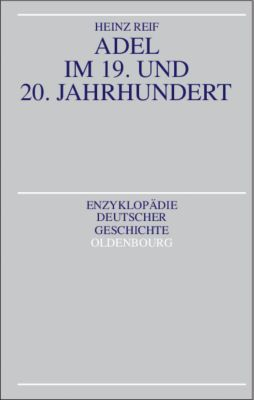 Adel im 19. und 20. Jahrhundert, Heinz Reif