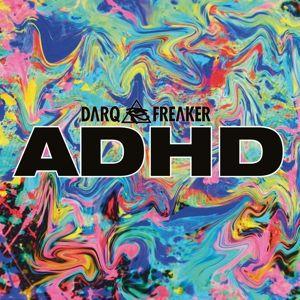 Adhd Ep, Darq E Freaker