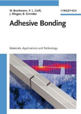 Adhesion Technology, Walter Brockmann, Paul Ludwig Geiss, Jürgen Klingen, K. Bernhard Schröder