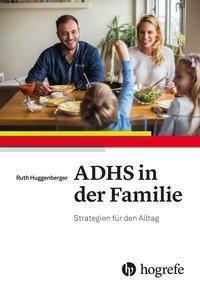 ADHS in der Familie - Ruth Huggenberger pdf epub