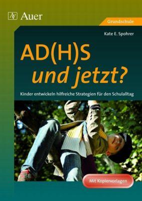 AD(H)S - und jetzt?, Kate E. Spohrer
