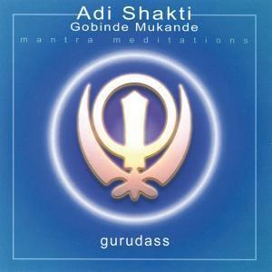 Adi Shakti & Gobinde Mukande, Gurudass