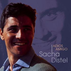 Adios Amigo, Sacha Distel