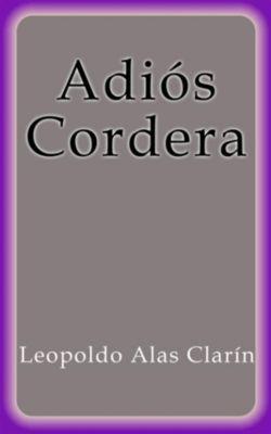 Adiós Cordera, Leopoldo Alas Clarín