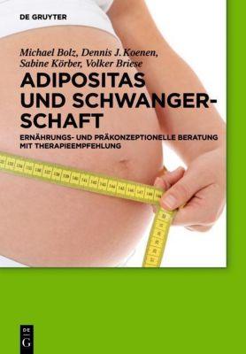 Adipositas und Schwangerschaft, Michael Bolz, Dennis J. Koenen, Sabine Körber, Volker Briese