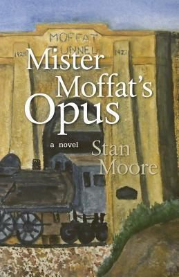 Adit & Stope: Mister Moffat's Opus, Stan Moore