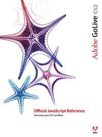 Adobe GoLive CS2 Official JavaScript Reference, Inc. Adobe Systems