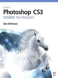 Adobe Photoshop CS3 Studio Techniques, Ben Willmore